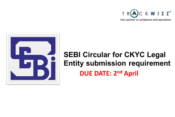 SEBI – Circular for CKYC Legal Entity roll out.